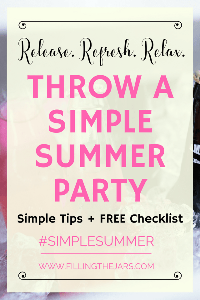 Throwing simple summer parties sounds great, but is it really possible to achieve? Click through for tips and a free printable checklist… | www.fillingthejars.com
