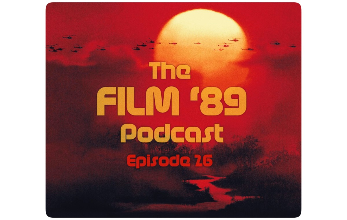The Film '89 Podcast Episode 26 - Into the Heart of Darkness - The 40th Anniversary of Apocalypse Now (1979).