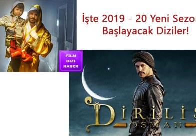 2019 -20 Yeni sezonda başlayacak diziler Listesi