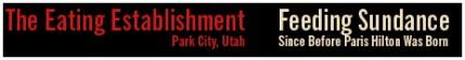 The Eating Establishment, Park City, Utah - Feeding Sundance Since Before Paris Hilton Was Born