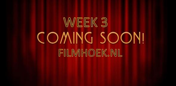 Verwachte Films - Week 3