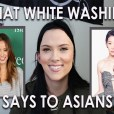 What White Washing Says To Asians (Video)
