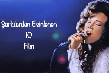 sarkilardan-esinlenen-10-film-filmloverss