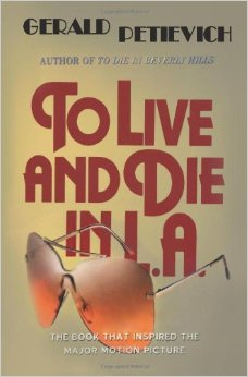 gerald-petievich-to-live-and-die-in-la-filmloverss