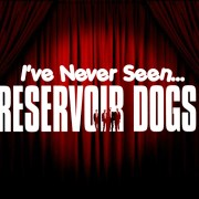 I've Never Seen… Reservoir Dogs