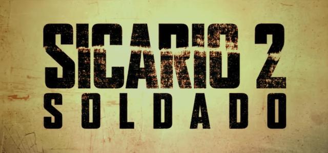 Sicario 2: Soldado Gets Its First Teaser Trailer