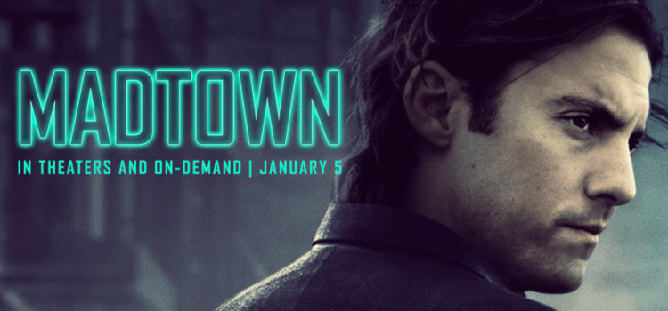 Milo Ventimiglia's Thriller Film MADTOWN Releases Jan 5