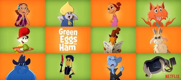 Cast Announcement of Netflix Original Animated Series GREEN EGGS AND HAM