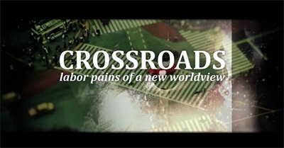 Crossroads: Labor Pains of a New Worldview (2013)
