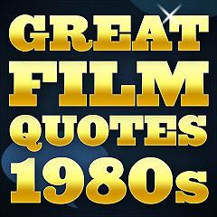 great film quotes 1980s