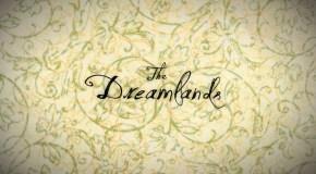 Crowdfunding zu The Dreamlands (Die Traumlande) gestartet