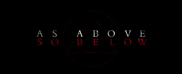 As Above So Below – Trailer zum Psycho-Thriller