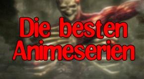 Die besten Anime-Serien: Meine Top-15
