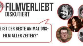 Der beste Animationsfilm aller Zeiten? – Filmverliebt diskutiert