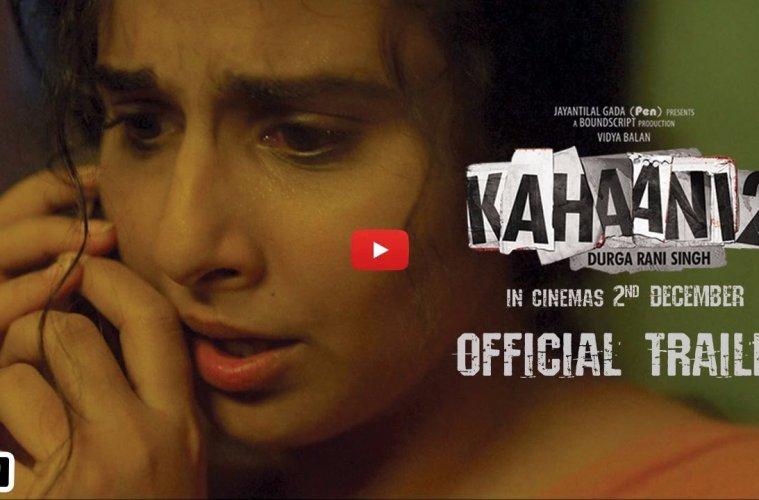 kahaani 2 trailer