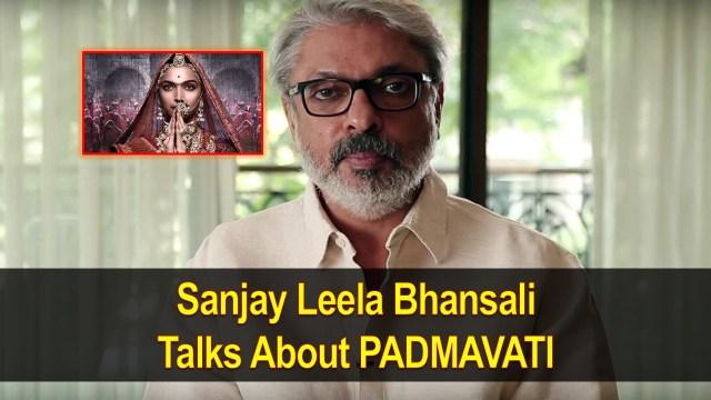 Sanjay Leela Bhansali Finally Talked About Padmavati