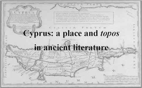 Διεθνές Συνέδριο: Cyprus – a place and topos in ancient literature