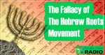 EP-42 The Fallacy of Hebrew Roots Pt.1 (sermon)