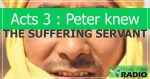 "EP-103 Acts 3 Peter knew ""The Suffering Servant"""