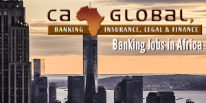 Banking Jobs Africa - Apply for Finance Jobs in Africa | CA Global Recruitment Africa: Banking, Insurance, Legal and Finance Jobs in Africa