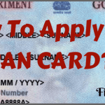 How To Apply For Pan Card? Step By Step Guide