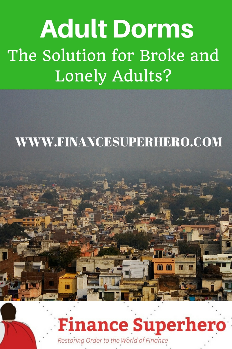 Adult Dorms - The Solution for Broke and Lonely Adults?
