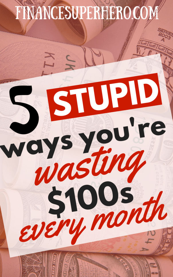 Looking to stop wasting money on things you don't really need? These 5 tips will help you spend wisely and quit spending money on stupid things!