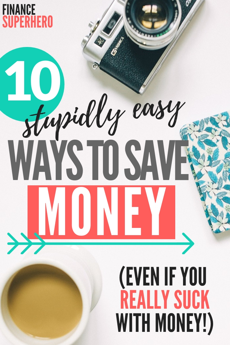 If you have a hard time saving money, it's time to change that. Here are 10 genius tips to save more money that work for even the most financially inept of us out there! #savemoney #moneytips #selfhelp #lifehacks