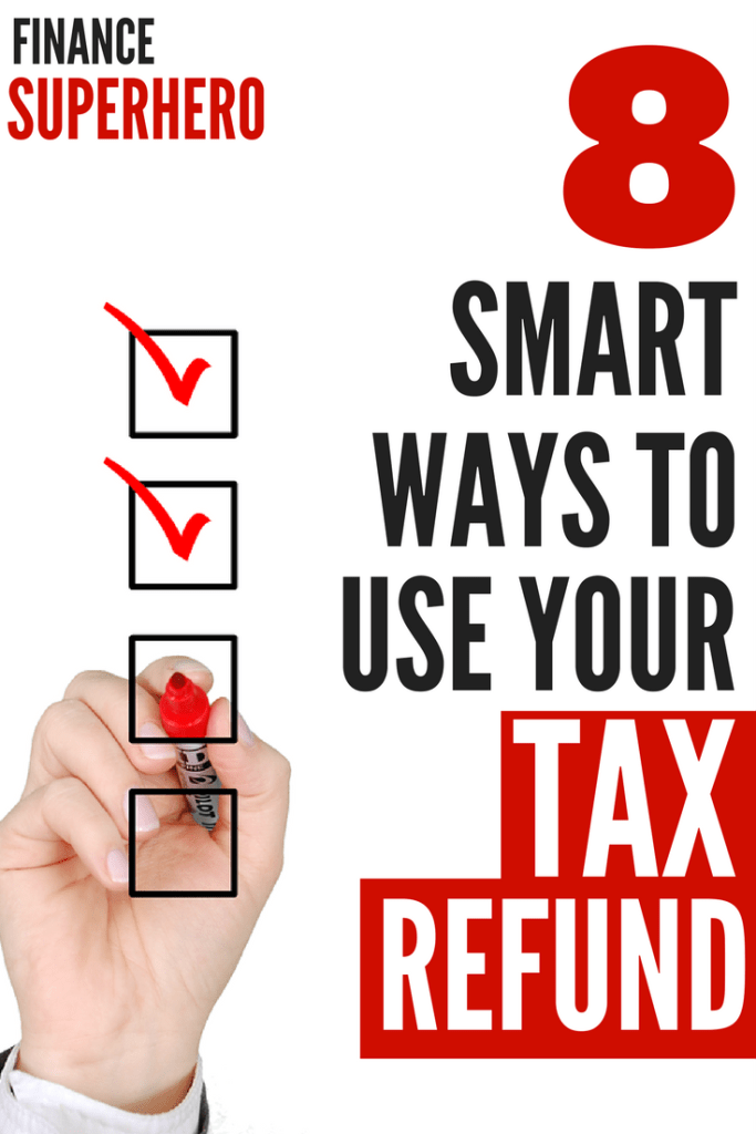 Are you expecting a tax refund this year? Check out our 8 step checklist of genius ways to use your tax refund and get ahead financially this year!
