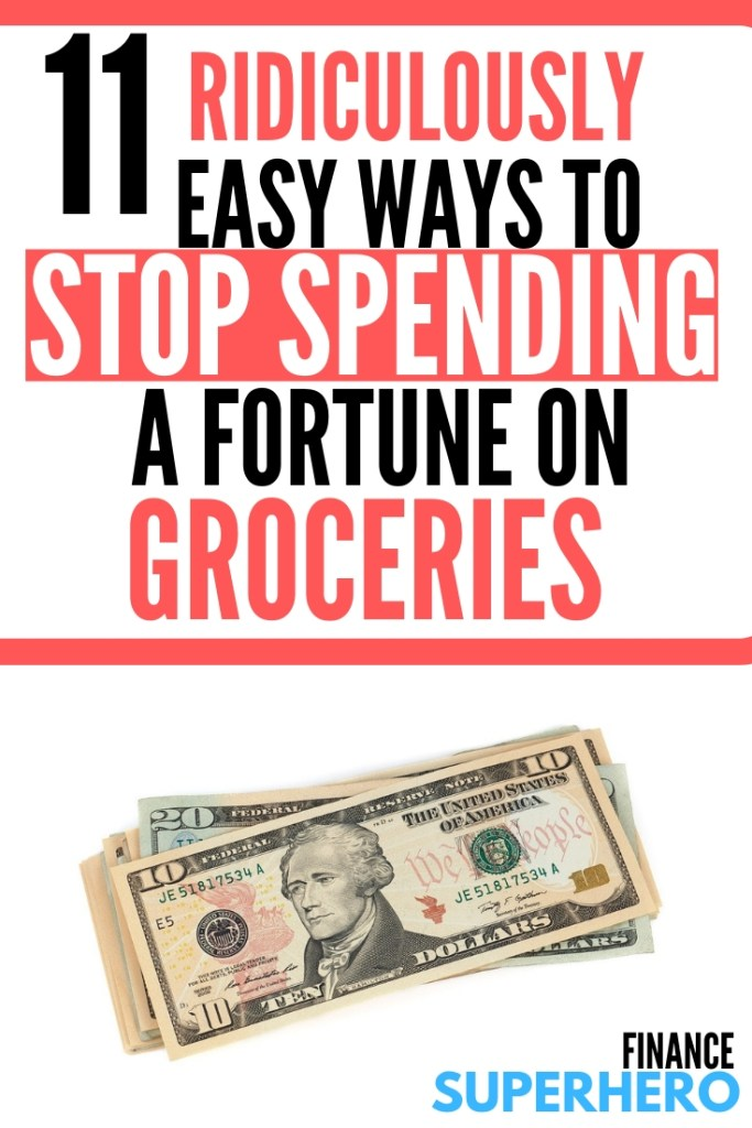 11 Ridiculously Easy Ways to Stop Spending a Fortune on Groceries