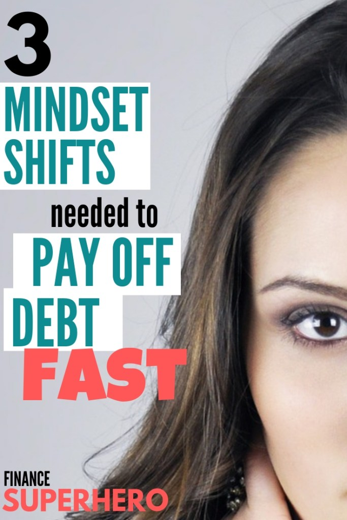 Paying off debt stars with your mindset. In this post, you'll learn 3 ways to change your mindset that will help you pay off your debt as fast as possible.