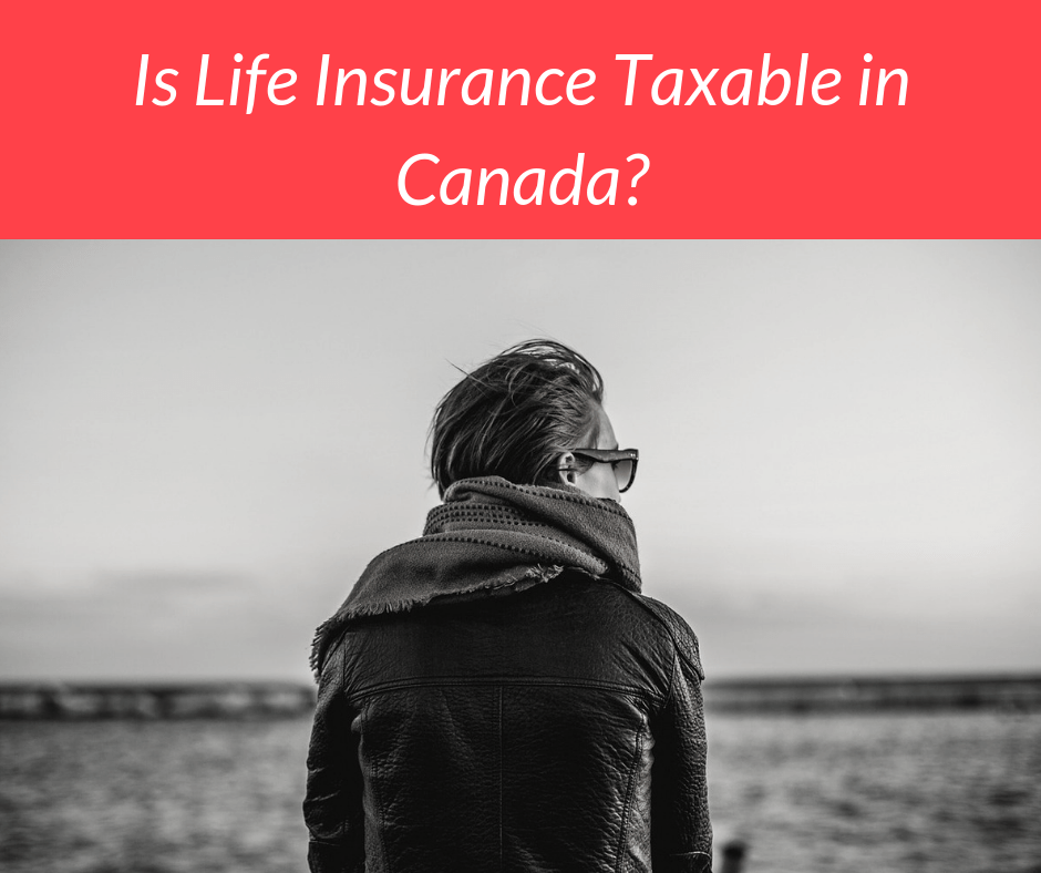 is life insurance taxable in canada