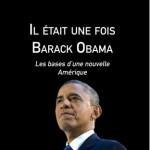 Il était une fois Barack Obama : les bases d'une nouvelle Amérique (livre)