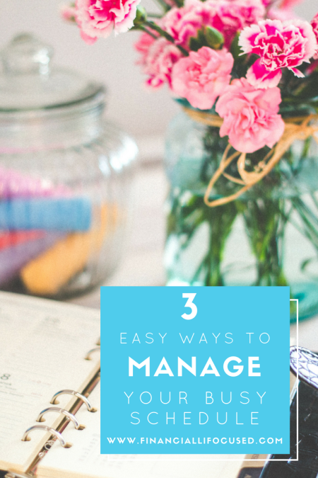 3 Easy Ways to Manage Your Busy Schedule