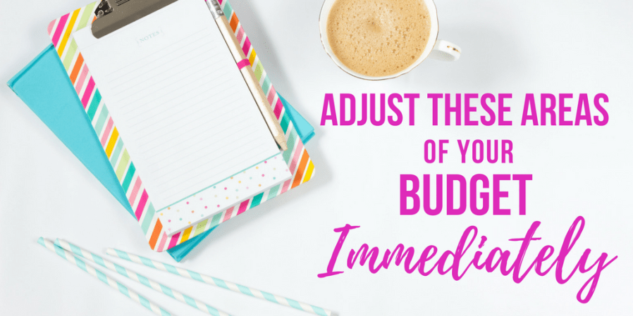 Adjust These Areas of Your Budget Immediately