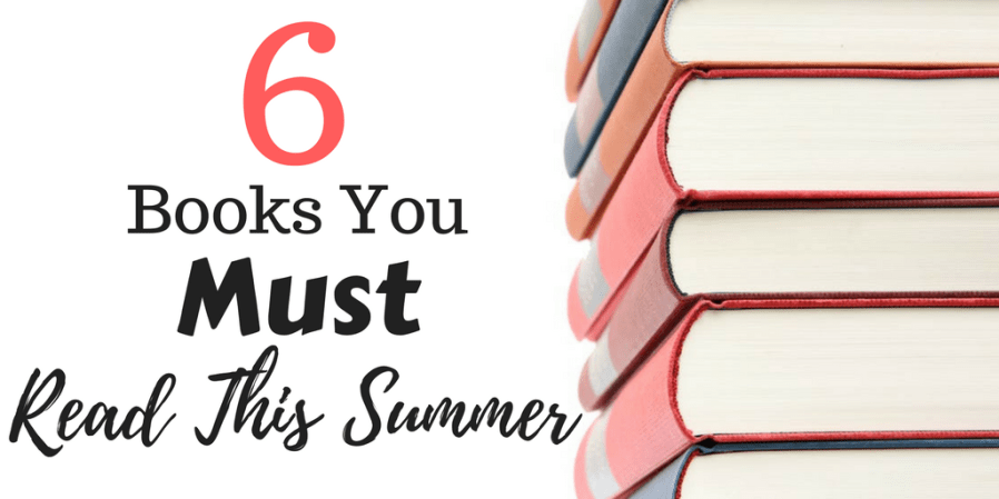 6 Books You Must Read This Summer