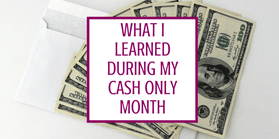 What I Learned During My Cash Only Month