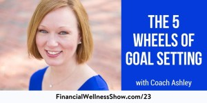 5 wheels of successful goal setting financial wellness