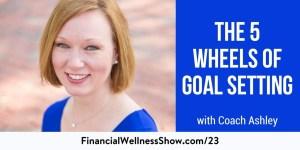 5 wheels of successful goal setting financial wellness