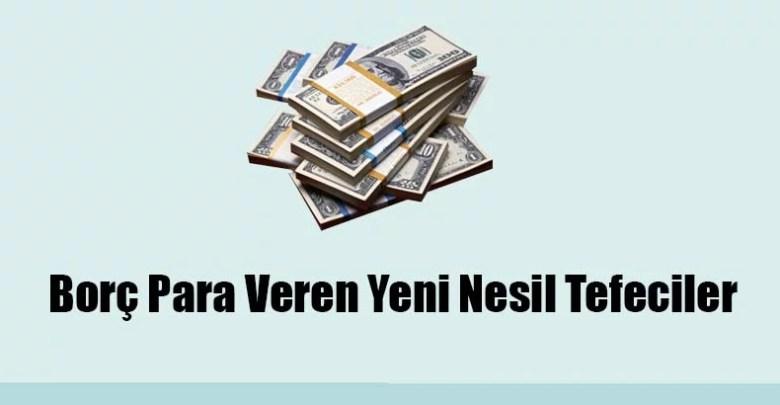 Borç Para Veren Yeni Nesil Tefeciler