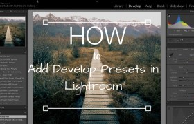 How to Add and Install Develop Presets in Lightroom
