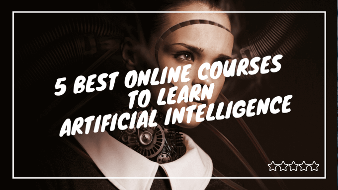 Best Online Courses to Learn Artificial Intelligence