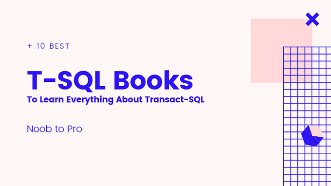 Best T-SQL Books to Learn Everything about Transact SQL