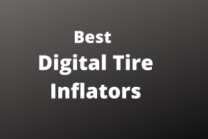 Best Digital Tire Inflators