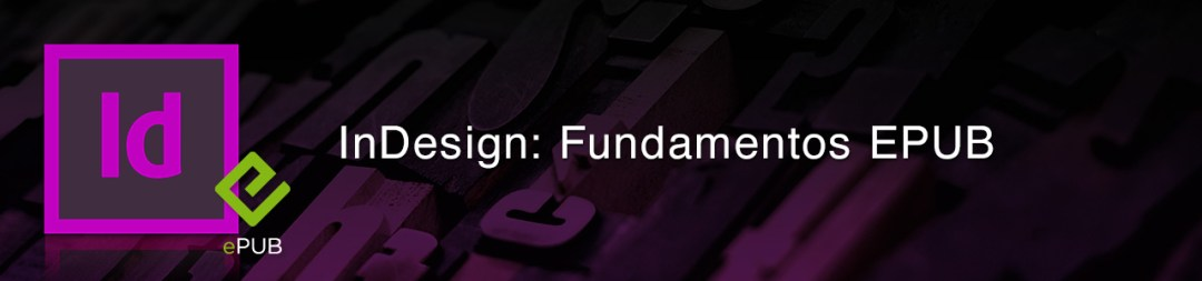 InDesign: Fundamentos EPUB