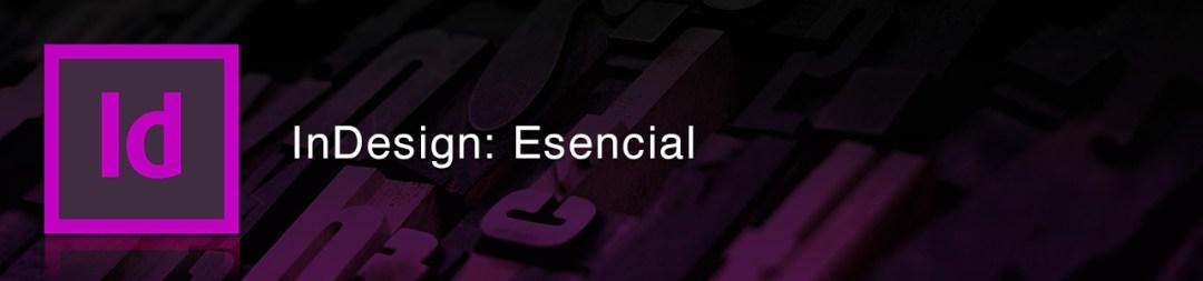 Adobe InDesign: Entrenamiento esencial