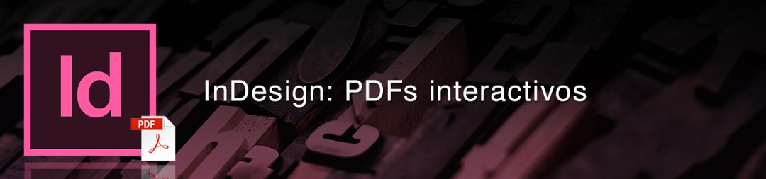 InDesign: PDFs interactivos