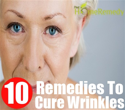 home remedies for cure wrinkles natural treatments for cure