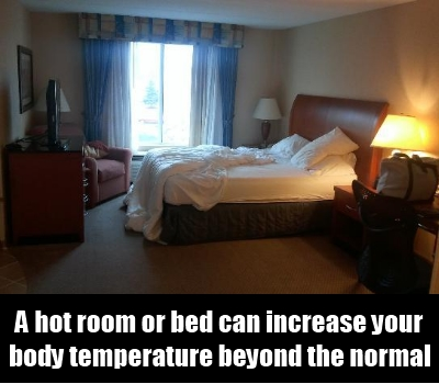 A hot room or bed