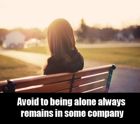 avoid being alone